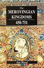 The Merovingian Kingdoms, 450-751 by Ian Wood (Paperback, 1993)