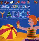 Uno, DOS, Hola y Adios by David Le Jars, Two-Can (Paperback / softback, 2001)