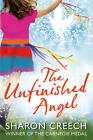 The Unfinished Angel by Sharon Creech (Paperback, 2010)