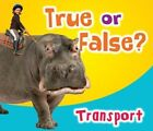 True or False? Transport by Daniel Nunn (Paperback, 2014)