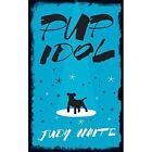 Pup Idol 9780956983220 by Judy Waite Paperback