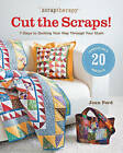 Scraptherapy: Cut the Scraps!: 7 Steps to Quilting Your Way Through Your Stash by Joan Ford (Paperback, 2011)