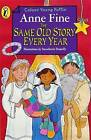 The Same Old Story Every Year by Anne Fine (Paperback, 1999)