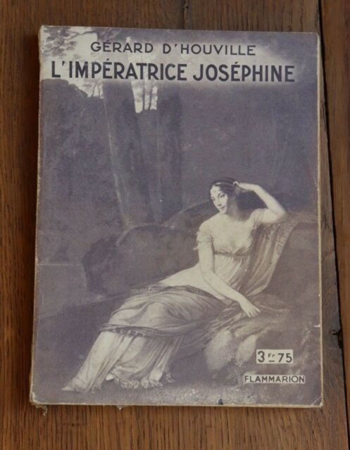 1933 L'Impératrice Joséphine D'Houville Flammarion Napoléon Empire
