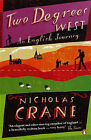 Two Degrees West: An English Journey by Nicholas Crane (Paperback, 2000)
