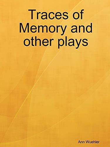 Traces of Memory and Other Plays, Wuehler, Ann 9780578003566 Free Shipping,,