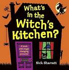 What's in the Witch's Kitchen? by Nick Sharratt (Hardback, 2011)