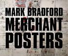 Mark Bradford: Merchant Posters by Ernest Hardy (Hardback, 2010)