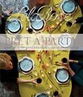 Pret-A-Party : Great Ideas for Good Times and Creative Entertaining by Lela Rose (2015, Hardcover)