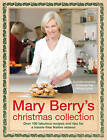 Mary Berry's Christmas Collection: Over 100 Fabulous Recipes and Tips for a Trouble-free Festive Season by Mary Berry (Paperback, 2008)