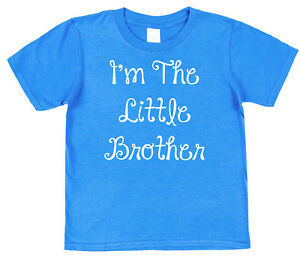 da948b48f I'm The Little Brother Kids Cotton T-Shirt Big Sister Cute 6 Colours ...