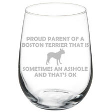 Proud Parent Boston Terrier Funny Stemmed / Stemless Wine Glass