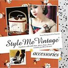 Style Me Vintage: Accessories by Naomi Thompson (Hardback, 2014)
