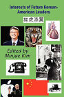 Interests of Future Korean-American Leaders by The Hermit Kingdom Press (Paperback, 2010)