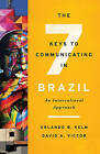 The Seven Keys to Communicating in Brazil: An Intercultural Approach by Orlando R. Kelm, David A. Victor (Paperback, 2016)