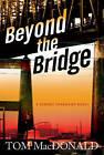 Beyond the Bridge: A Dermot Sparhawk Thriller by Thomas MacDonald (Hardback, 2013)