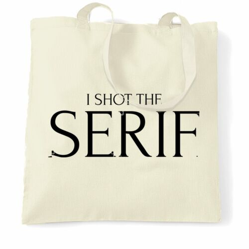Novelty Tote Bag I Shot The Serif Graphic Design Joke Song Parody Font