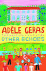 Other Echoes by Adele Geras (Hardback, 2004)