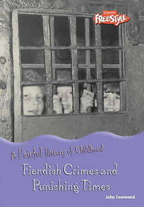 Good-Fiendish-Crimes-and-Punishing-Times-A-Painful-History-of-Childhood-Har