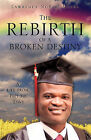 The Rebirth of a Broken Destiny by Lawrence Nubari Maeba (Paperback / softback, 2011)