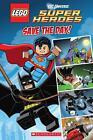 Lego DC Superheroes: Save the Day (Comic Reader 1) von Trey King und Inc. Scholastic (2013, Taschenbuch)