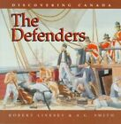 Defenders - Discovering Canada Series by Livesey/Smith (Paperback / softback)