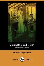 Us and the Bottle Man by Edith Ballinger Price (2008, Paperback)