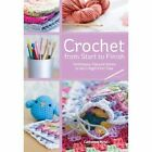 Crochet from Start to Finish: Techniques, Tips and Advice to Get it Right First Time by Catherine Hirst (Paperback, 2013)