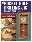 The Pocket Hole Drilling Jig Project Book: How to Make Strong, Simple Joints with This Time-Saving Tool by Danny Proulx (Paperback, 2004)