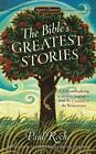 The Bible's Greatest Stories by Paul Roche (2012, Paperback)
