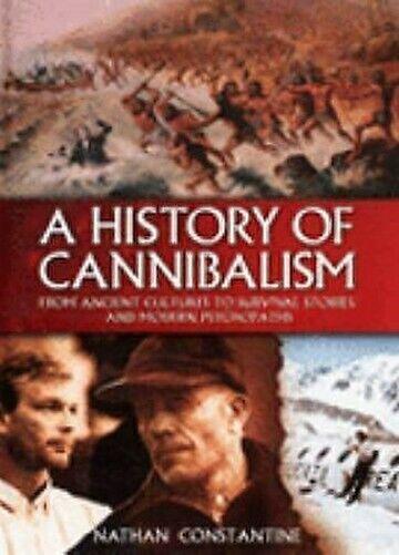 History Of Kannibalismus: Von Ancient Cultures Sich Survival Stories Und Modern