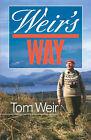 Weir's Way by Tom Weir (Paperback, 2007)