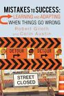 Mistakes to Success Learning and Adapting When Things Go Wrong Paperback – 1 Sep 2010