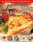Step-by-Step Practical Recipes: Cooking on a Budget by Flame Tree Publishing (Paperback, 2013)