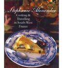 Cooking and Travelling in South-West France by Simon Griffiths, Stephanie Alexander (Paperback, 2006)