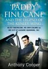 Paddy Finucane and the Legend of the Kenley Wing: No.452 (Australian), 485 (New Zealand) and 602 (City of Glasgow) Squadrons, 1941 by Anthony Cooper (Hardback, 2016)