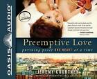 Preemptive Love: Pursuing Peace One Heart at a Time by Jeremy Courtney (CD-Audio, 2013)