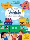My First Vehicle Sticker Activity Book by Scholastic (Paperback, 2014)