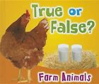 True or False? Farm Animals by Daniel Nunn (Hardback, 2013)