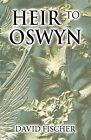Heir to Oswyn by David Fischer (Paperback / softback, 2011)