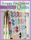 Scrappy Fat Quarter Quilts: Favorite Projects from Fons & Porter von That Patchwork Place (COR) (2014, Taschenbuch)