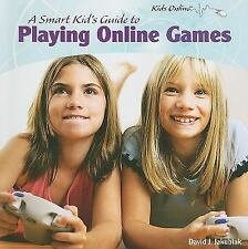 A Smart Kid's Guide to Playing Online Games (Kids Online)