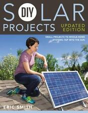 DIY Solar Projects - Updated Edition: Small Projects to Whole-home Systems: Tap