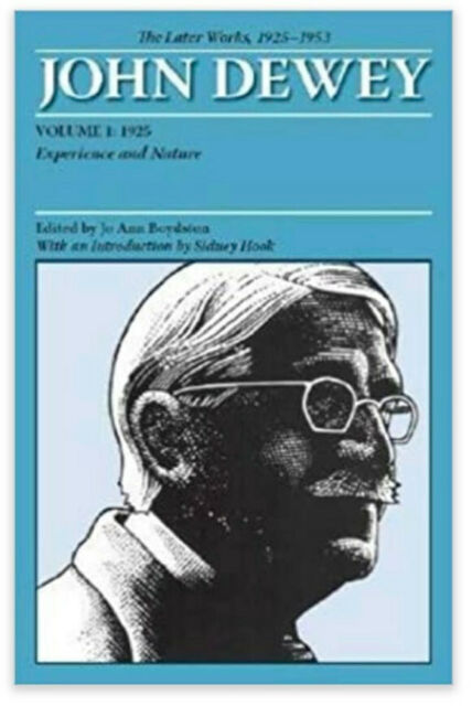 Experience and Nature. Later Works of John Dewey, Vol 1. Like New.