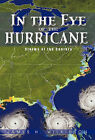 In the Eye of the Hurricane: Storms of the Century by James H Wilkinson (Paperback / softback, 2011)