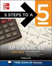 5 Steps to a 5 AP Calculus AB, 2014-2015 Edition 5 Steps to a 5 on the Advanced