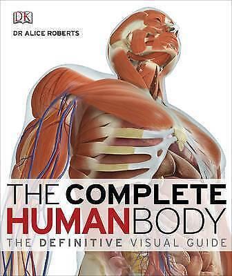 The Complete corps humain: Definitive Guide visuel par le Dr Alice Roberts (cartonnée)