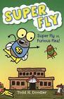 Super Fly vs. Furious Flea! by Todd H Doodler (Hardback, 2016)