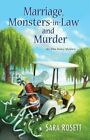 Marriage, Monsters-in-Law, and Murder by Sara Rosett (Hardback, 2016)