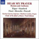 Hear My Prayer: Hymns and Anthems (CD, Apr-2006, Naxos (Distributor))